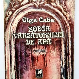 Olga Caba - Zodia varsatorului de apa