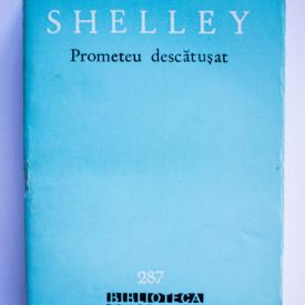 P. B. Shelley - Prometeu descatusat si alte poeme