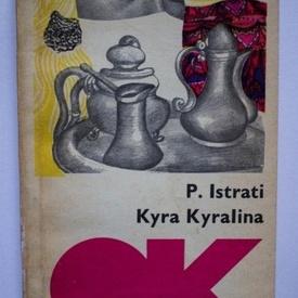 Panait Istrati - Kyra Kyralina (editie in limba maghiara)