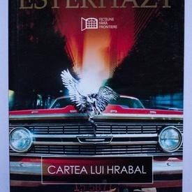 Peter Esterhazy - Cartea lui Hrabal