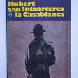 Peter Hartling - Hubert sau intoarcerea la Casablanca