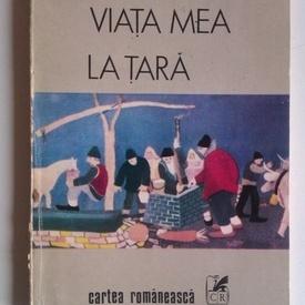 Petre Stoica - Viata mea la tara (cu autograf)
