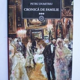 Petru Dumitriu - Cronica de familie (vol. III, editie hardcover)