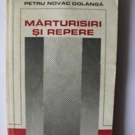 Petru Novac Dolanga - Marturisiri si repere