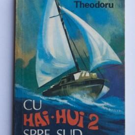 Radu Theodoru- Cu Hai-Hui 2 spre sud