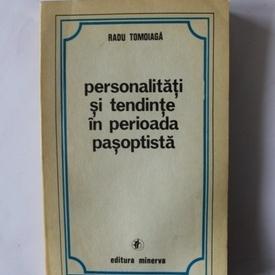 Radu Tomoiaga - Personalitati si tendinte in perioada pasoptista