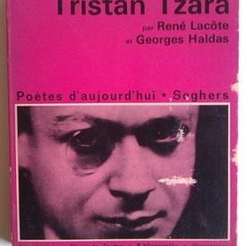 Rene Lacote, Georges Haldas - Tristan Tzara (editie in limba franceza)