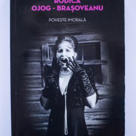 Rodica Ojog-Brasoveanu - Poveste imorala