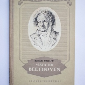 Romain Rolland - Viata lui Beethoven (editie hardcover)