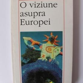 Romano Prodi - O viziune asupra Europei