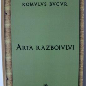 Romulus Bucur - Arta razboiului