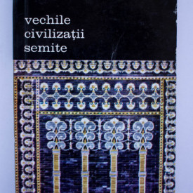 Sabatino Moscati - Vechile civilizatii semite