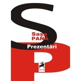Sasa Pana - Prezentari
