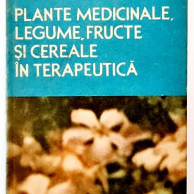 Stefan Mocanu, Dumitru Raducanu - Plante medicinale, legume, fructe si cereale in terapeutica