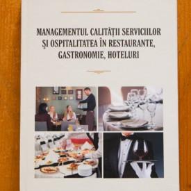 Stere Stavrositu - Managementul calitatii serviciilor si ospitatitatea in restaurante, gastronomie, hoteluri. Tehnica pentru formare profesionala (editie hardcover)