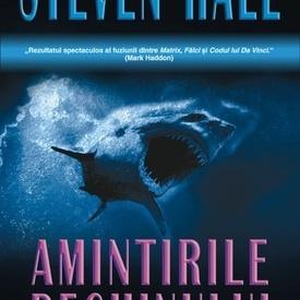 Steven Hall - Amintirile rechinului (editie hardcover)