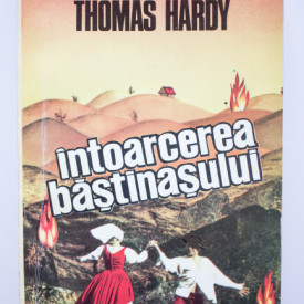 Thomas Hardy - Intoarcerea bastinasului