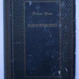 Thomas Mann - Doktor Faustus (editie hardcover, in limba maghiara)