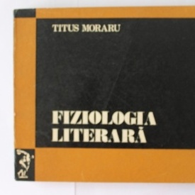 Titus Moraru - Fiziologia literara
