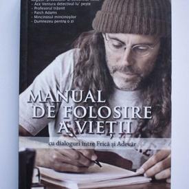 Tom Shadyac - Manual de folosire a vietii cu dialoguri intre Frica si Adevar