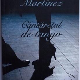 Tomas Eloy Martinez - Cantaretul de tango