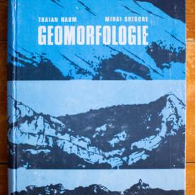 Traian Naum, Mihai Grigore - Geomorfologie (editie hardcover)