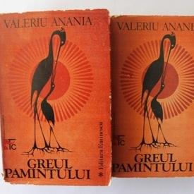 Valeriu Anania - Greul pamantului (2 vol., vol. I prezinta autograf)