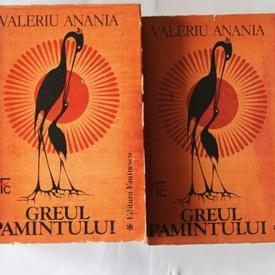Valeriu Anania - Greul pamantului (2 vol.)