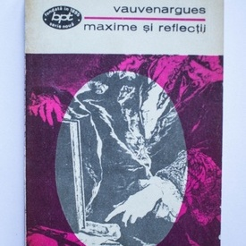 Vauvenargues - Maxime si reflectii