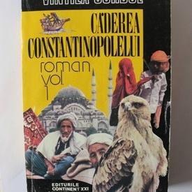 Vintila Corbul - Caderea Constantinopolului (vol. I)