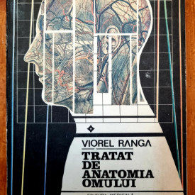 Viorel Ranga - Tratat de anatomia omului. Vol. I (editie hardcover)