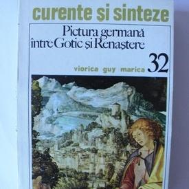 Viorica Guy Marica - Pictura germana intre Gotic si Renastere