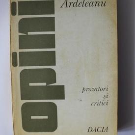 Virgil Ardeleanu - Opinii. Prozatori si critici (cu autograf)