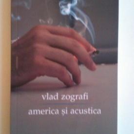 Vlad Zografi - America si acustica