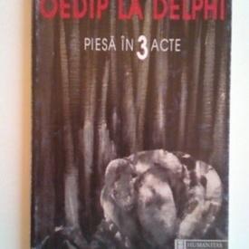 Vlad Zografi - Oedip la Delphi. Piesa in 3 acte