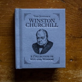 Winston Churchill - The quotable Winston Churchill - A collection of wit and wisdom (editie hardcover, format liliput, in limba engleza)