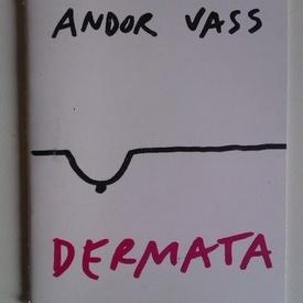 Andor Vass - Dermata