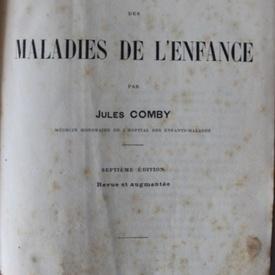 Jules Comby - Traite des maladies de l`enfance (editie hardcover, interbelica, in limba franceza)