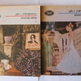 Gib I. Mihaescu - Donna Alba (2 vol.)
