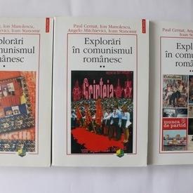 Ion Manolescu, Paul Cernat, Angelo Mitchievici, Ioan Stanomir - Explorari in comunismul romanesc (3 vol.)