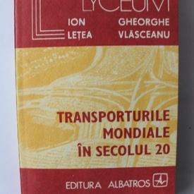 Ion Letea, Gheorghe Vlasceanu - Transporturile mondiale in secolul 20