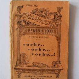 Victor Eftimiu - Vorbe... vorbe... vorbe...! (editie antebelica)