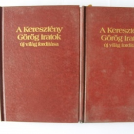 A Kereszteny Gorog Iratok uj vilag forditasa (2 vol., editie hardcover, in limba maghiara)