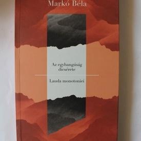 Marko Bela - Lauda monotoniei / Az egyhangusag dicserete (editie bilingva, romano-maghiara)