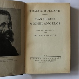 Romain Rolland - Das Leben Michelangelos (editie hardcover, interbelica, in limba germana)