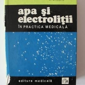Gh. Panaitescu, D. Olteanu - Apa si electrolitii in practica medicala (editie hardcover)