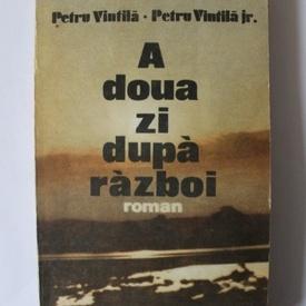 Petru Vintila, Petru Vintila Jr. - A doua zi dupa razboi