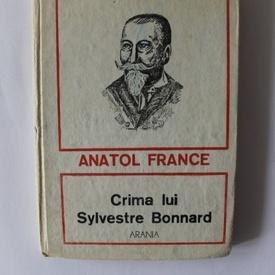 Anatole France - Crima lui Sylvestre Bonnard (editie hardcover)