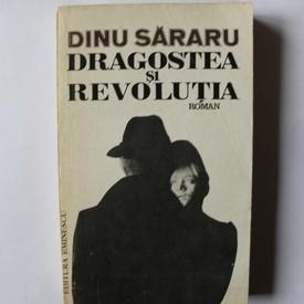 Dinu Sararu - Dragostea si Revolutia. Toamna rosie