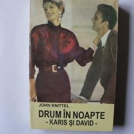 John Knittel - Drum in noapte. Karis si David